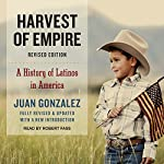 Harvest of Empire: A History of Latinos in America | Juan Gonzalez