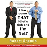How Come That Idiot's Rich and I'm Not? | Robert Shemin
