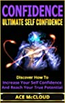Confidence: Ultimate Self Confidence-...