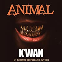 Animal (       UNABRIDGED) by K'wan Narrated by Cary Hite