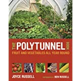 The Polytunnel Book: Fruit and Vegetables All Year Roundby Joyce Russell