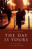 Ian Stackhouse The Day is Yours: Slow Spirituality in a Fast-Moving World