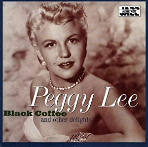 Peggy Lee: Black Coffee and Other Delights - Amazon.com Music