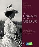 echange, troc Valérie Chansigaud - Des Hommes et des Oiseaux : Une histoire de la protection des oiseaux