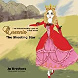 The Extraordinary Tales of Queenie Alice Moon - The Shooting Star (Volume 1)