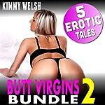 Butt Virgins Bundle 2: 5 Erotic Tales | Kimmy Welsh