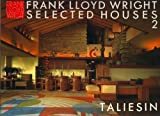 img - for Frank Lloyd Wright Selected Houses 2. Taliesin. book / textbook / text book