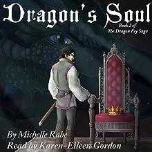 Dragon's Soul: The Dragon Fey Saga, Book 2 | Livre audio Auteur(s) : Michelle Rabe Narrateur(s) : Karen-Eileen Gordon