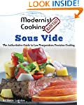 Modernist Cooking Made Easy: Sous Vid...