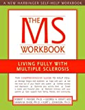 img - for The MS Workbook: Living Fully with Multiple Sclerosis book / textbook / text book