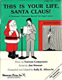 img - for This is Your Life, Santa Claus! A Christmas