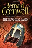 The Burning Land (The Warrior Chronicles, Book 5) (Alfred the Great 5) Bernard Cornwell