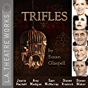 Trifles  by Susan Glaspell Narrated by Jeanie Hackett, Amy Madigan, Sam McMurray, Stephen Vinovich, Steven Weber