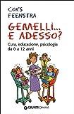 img - for Gemelli... e adesso? Cura, educazione, psicologia da 0 a 12 anni book / textbook / text book