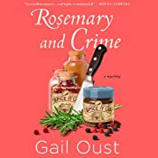 Rosemary and Crime: A Mystery | [Gail Oust]