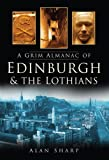 Alan Sharp A Grim Almanac of Edinburgh & The Lothians (Grim Almanacs)