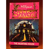 The Haunting House (Shivers, #6) ~ M. D. Spenser