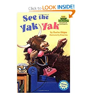 See the Yak Yak (Step-Into-Reading, Step 1) by Charles Ghigna