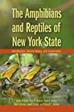 The AAmphibians and Reptiles of New York State: Identification, Natural History, and Conservation