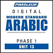 Arabic (Modern Standard) Phase 1, Unit 13: Learn to Speak and Understand Modern Standard Arabic with Pimsleur Language Programs | [Pimsleur]