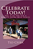 Celebrate Today! (The Sub 4 Minute Extra Mile Book 9)