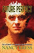Future Perfect: Six Stories of Genetic Engineering by Nancy Kress cover image