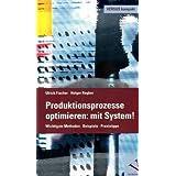 """Produktionsprozesse optimieren: mit System!von """"Ulrich Fischer"""""""