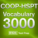 Official COOP-HSPT Vocabulary 3000: Become a True Master of COOP-HSPT Vocabulary...Quickly and Effectively! Audiobook by  Official Test Prep Content Team Narrated by Jared Pike, Daniela Dilorio