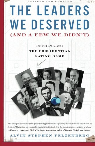 The Leaders We Deserved (and a Few We Didn't): Rethinking the Presidential Rating Game