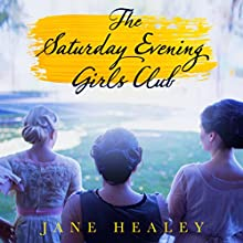 The Saturday Evening Girls Club: A Novel Audiobook by Jane Healey Narrated by Cassandra Campbell