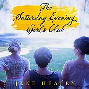 The Saturday Evening Girls Club: A Novel Hörbuch von Jane Healey Gesprochen von: Cassandra Campbell