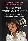 Pas de voile pour Marianne ! Pour que la France ne devienne jamais l'Iran