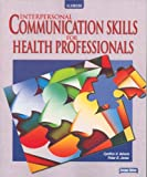 Interpersonal Communication Skills for Health Professionals (0078203120) by Adams,Cynthia