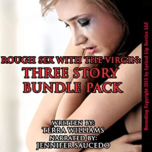 Rough Sex with the Virgin Three Story Bundle Pack Audiobook