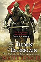 The Thorn of Emberlain: Book Four of the Gentleman Bastard Sequence