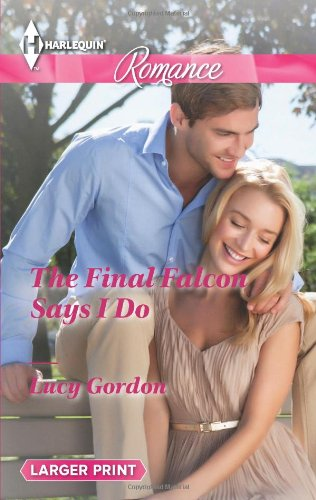 Image of The Final Falcon Says I Do (Harlequin Romance\The Falcon Dynasty)