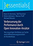 img - for Verbesserung der Performance durch Open Innovation-Ans tze: Von neuartigen Verfahren zur Suche nach Differenzierungsvorteilen im Krankenhaus (essentials) (German Edition) book / textbook / text book