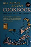 img - for Ida Bailey Allen's Cookbook [ 1948 ] Delicious Meals at Low Cost (this book tells how to make a substantial saving in your food expenditures and at the same time produce appetizing, nutritious meals) book / textbook / text book