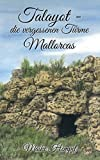 Talayot - Die vergessenen T�rme Mallorcas