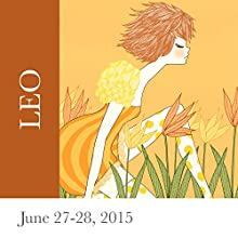 Leo: June 27-28, 2015  by Tali Edut, Ophira Edut Narrated by Lesa Wilson