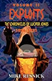 Exploits: The Chronicles of Lucifer Jones Volume II (1612420354) by Resnick, Mike