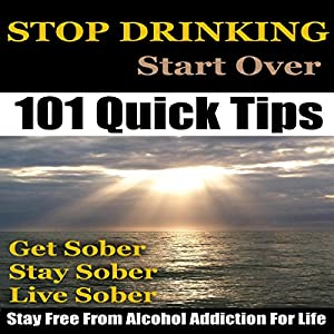 Stop Drinking: Stop Drinking, Get Sober and Stay Free from Alcohol Addiction for Life Audiobook