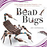 Bead Bugs: Cute, Creepy, and Quirky