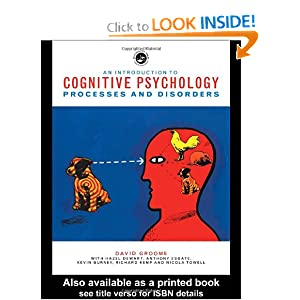 An Introduction to Cognitive Psychology: Processes and Disorders  by David Groome