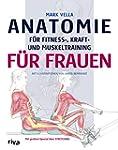 Anatomie f�r Fitness-, Kraft- und Mus...