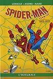 echange, troc Gerry Conway, Roy Thomas, Gil Kane, Collectif - Spider-Man l'Intégrale : 1972-1973