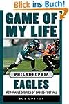 Game of My Life Philadelphia Eagles:...