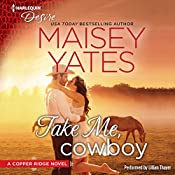Take Me, Cowboy: Copper Ridge Series | Maisey Yates
