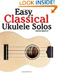 Easy Classical Ukulele Solos: Featuri...