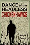 img - for Dance of the Headless Chickenhawks book / textbook / text book